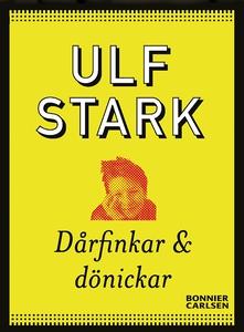 Dårfinkar och dönickar (e-bok) av Ulf Stark