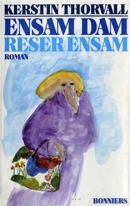Ensam dam reser ensam (e-bok) av Kerstin Thorva