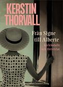 Från Signe till Alberte - kärleksfullt och förtvivlat : en spegelroman