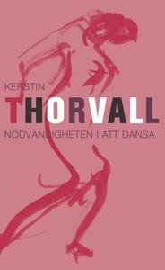 Nödvändigheten i att dansa (e-bok) av Kerstin T