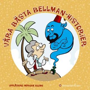 Våra bästa Bellmanhistorier (ljudbok) av Flera
