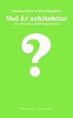 Vad är arkitektur och 100 andra jätteviktiga frågor