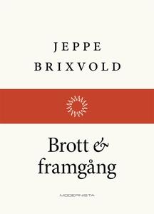 Brott och framgång (e-bok) av Jeppe Brixvold