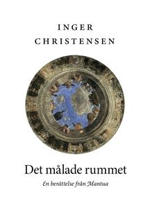 Det målade rummet (e-bok) av Inger Christensen
