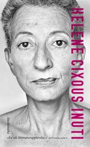 Inuti (e-bok) av Hélène Cixous