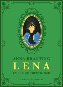 Lena : en bok om fruntimmer (e-bok) av Anna Bra
