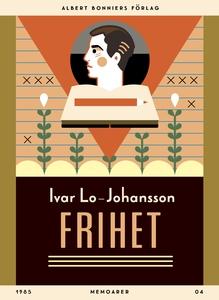 Frihet : memoarer (e-bok) av Ivar Lo-Johansson