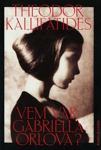 Vem var Gabriella Orlova? (e-bok) av Theodor Ka