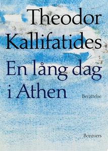 En lång dag i Athen : [berättelse] (e-bok) av T