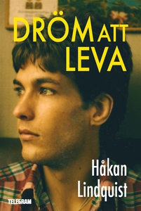Dröm att leva (e-bok) av Håkan Lindquist