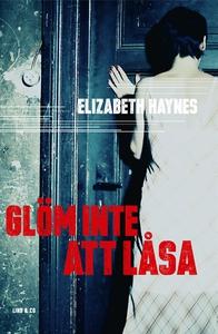 Glöm inte att låsa (e-bok) av Elizabeth Haynes