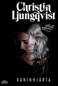 Kaninhjärta (e-bok) av Christin Ljungqvist