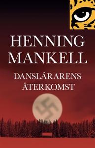 Danslärarens återkomst (e-bok) av Henning Manke