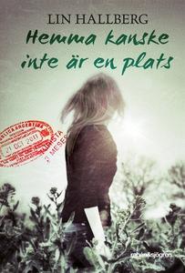 Hemma kanske inte är en plats (e-bok) av Lin Ha