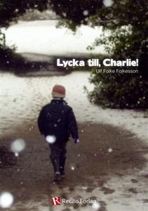 Lycka till, Charlie! (e-bok) av Ulf Folkesson