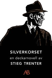 Silverkorset : En novell ur De döda fiskarna (e
