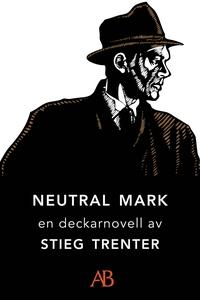 Neutral mark : En novell ur De döda fiskarna (e