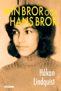 Min bror och hans bror (e-bok) av Håkan Lindqui