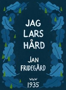 Jag Lars Hård (e-bok) av Jan Fridegård