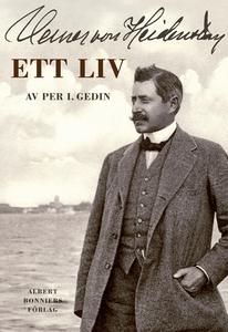 Verner von Heidenstam : ett liv : Ett liv (e-bo