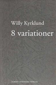8 variationer : prosa (e-bok) av Willy Kyrklund