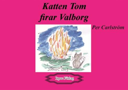 Katten Tom firar Valborg (e-bok) av Per Carlstr