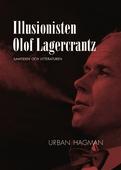 Illusionisten Olof Lagercrantz - litteraturen och samtiden
