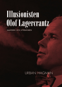 Illusionisten Olof Lagercrantz - litteraturen o