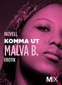 Komma ut : en novell ur Begär (e-bok) av Malva