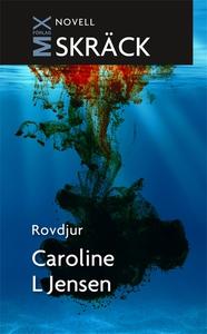 Rovdjur : novell (e-bok) av Caroline Jensen, Ca