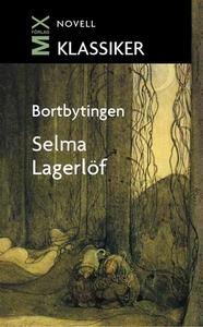 Bortbytingen : novell (e-bok) av Selma Lagerlöf