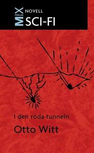 I den röda tunneln : novell (e-bok) av Otto Wit