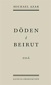 Döden i Beirut (e-bok) av Michael Azar
