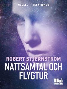 Nattsamtal och Flygtur (e-bok) av Robert Stjern