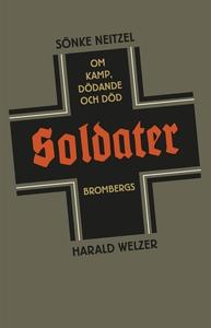 Soldater : Om kamp, dödande och död (e-bok) av