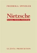 Nietzsche: kropp, konst, kunskap