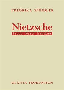 Nietzsche: kropp, konst, kunskap (e-bok) av Fre