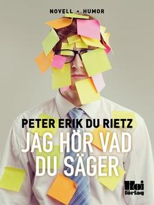 Jag hör vad du säger (e-bok) av Peter Erik du R