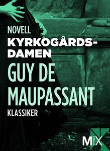 Kyrkogårdsdamen : novell (e-bok) av Guy de Maup