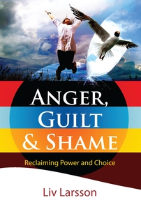 Anger, Guilt and Shame : Reclaiming power and c