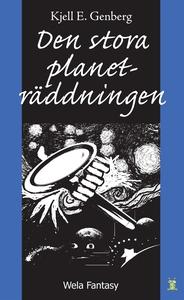Den stora planeträddningen (e-bok) av Kjell E.