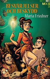 Besvärjelser och beskydd (e-bok) av Maria Fried