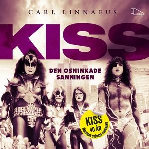 KISS - Den osminkade sanningen (ljudbok) av Car