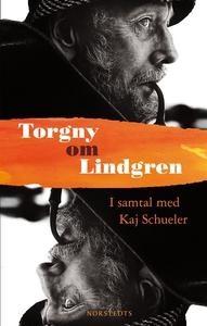 Torgny om Lindgren (e-bok) av Kaj Schueler