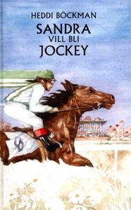 Sandra vill bli jockey (e-bok) av Heddi Böckman