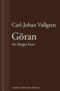 Göran : Att längta bort : En novell ur Längta b