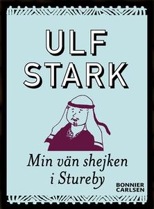 Min vän shejken i Stureby (e-bok) av Ulf Stark
