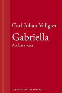 Gabriella : Att bara vara : En novell ur Längta