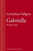 Gabriella : Att bara vara : En novell ur Längta bort