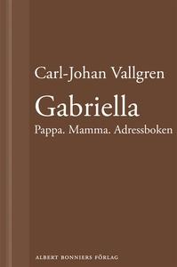 Gabriella : Pappa. Mamma. Adressboken. : En nov